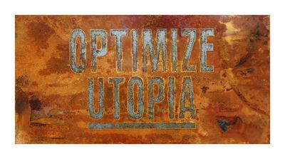 Sean Hart, 'OPTIMIZE UTOPIA (Echoes Series)', 2016