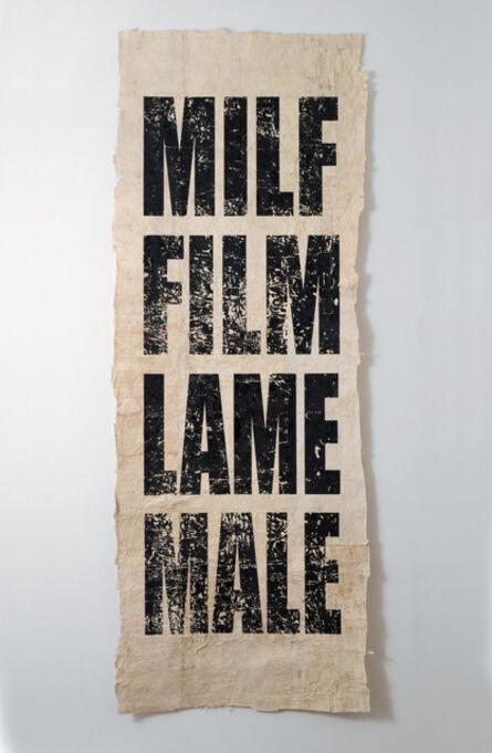 Newell Harry, 'Untitled (MILF/FILM/LAME/MALE)', 2008