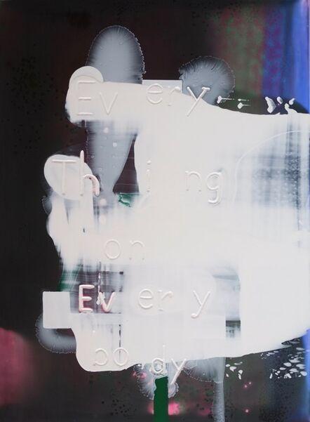 Graham Gillmore, 'Everything On Everybody', 2016