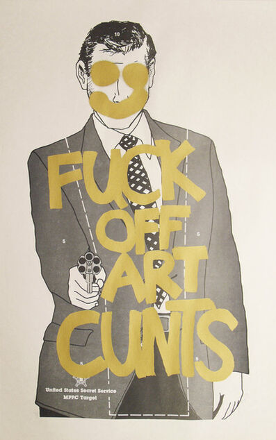Simon Thompson, 'Fuck Off Art Cunts (Gold)', 2012
