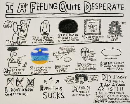 Jim Torok, 'I Am Feeling Quite Desperate', 2007