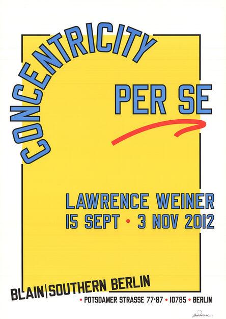 Lawrence Weiner, 'Concentricity Per Se (Signed)', 2012