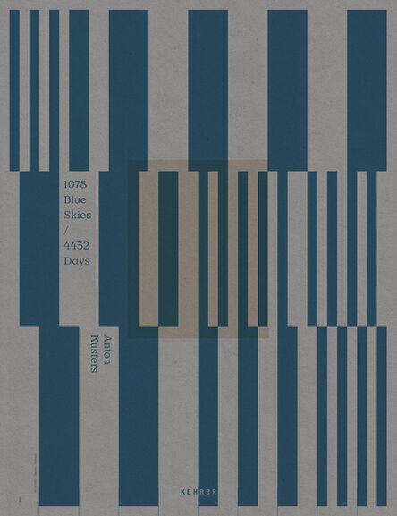 Anton Kusters, '1078 Blue Skies / 4432 Days', 2021