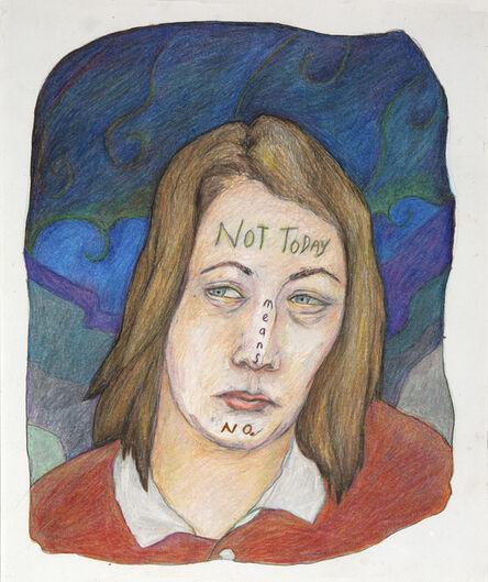 Vito Desalvo, 'Not Today Means No'