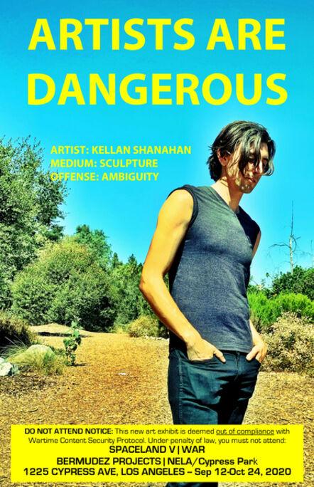 John S. Rabe, 'Artists are Dangerous! (Kellan Shanahan)', 2020