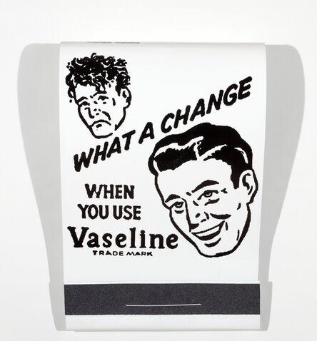 Skylar Fein, 'What a Change! Vaseline', 2016