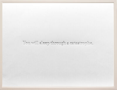 Sharon Switzer, 'Letterpress, Catastrophe- you will sleep through a catastrophe', 2002