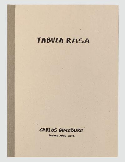 Carlos Ginzburg, 'Tabula Rasa', 2016