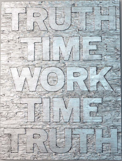 Mark Titchner, 'Truth time work time truth', 2014