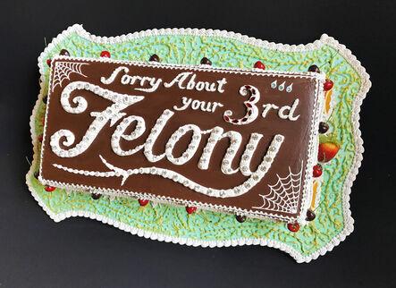 Scott Hove, 'Felony Cake', 2017