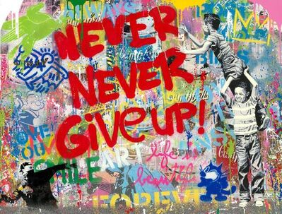 Mr. Brainwash, 'Never, never give up! - P105912', 2020