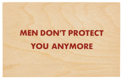 Jenny Holzer, 'Truisms [Men Don't Protect you Anymore]', After 1994