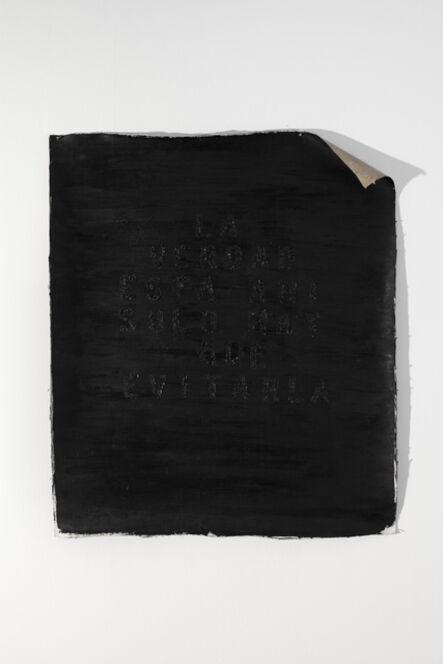 Gustavo Marrone, 'Untitled (La verdad está ahí, sólo hay que evitarla)', 2014