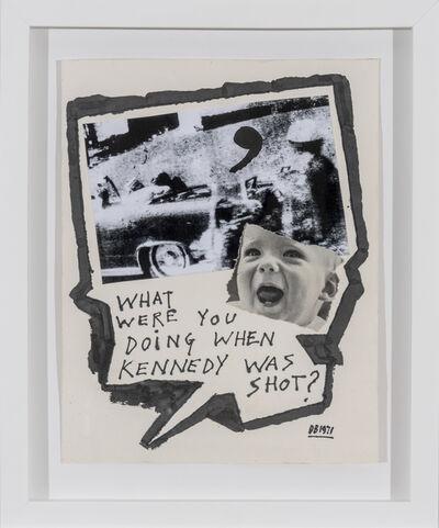 Derek Boshier, 'What were you doing when Kennedy was shot? ', 1971