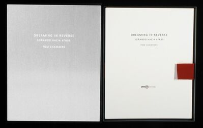 Tom Chambers, 'Dreaming in Reverse, Soñando Hacia Atrás ', 2011