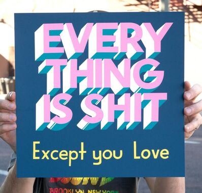 Stephen Powers, 'Everything is Shit Except You Love (with Artist Sleeve)', 2018