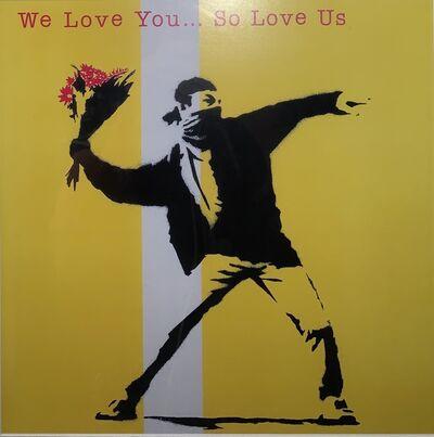 Banksy, 'We Love You... So Love Us', 2000