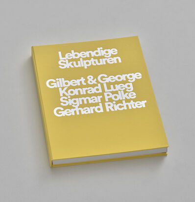 Gilbert and George, 'Lebendige Skulpturen | Gilbert & George, Konrad Lueg, Sigmar Polke, Gerhard Richter', 2018