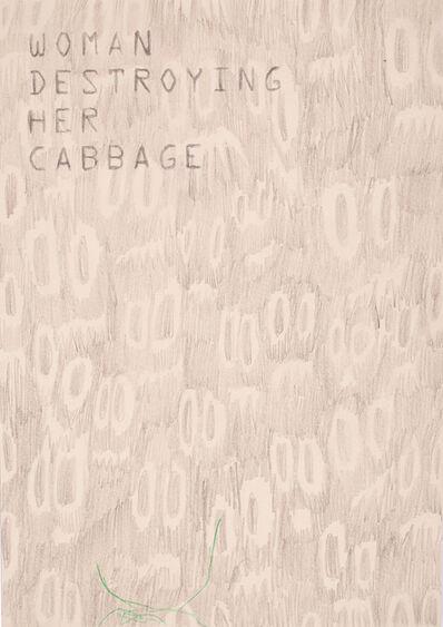 Julia Zastava, 'WOMAN DESTROYING HER CABBAGE', 2018