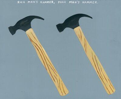 Michael Dumontier & Neil Farber, 'Rich Man's Hammer, Poor Man's Hammer.', 2017