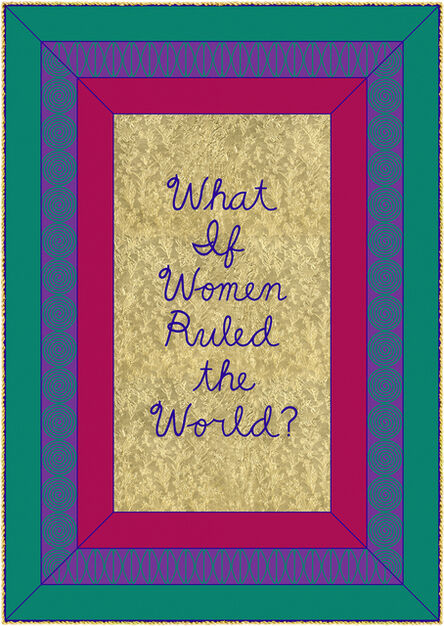 Judy Chicago, 'What If Women Ruled the World', 2020