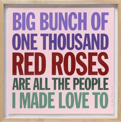 John Giorno, 'Big Bunch of One Thousand Red Roses...', 2007