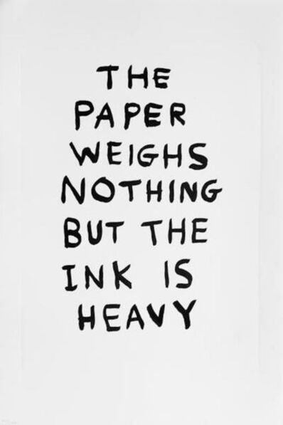 David Shrigley, 'The Paper Weighs Nothing but the Ink is Heavy', 2014