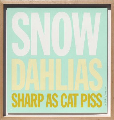 John Giorno, 'Snow Dahlias Sharp as Cat Piss', 2007