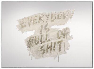 Mel Bochner, 'Everybody is Full of Shit ', 2018