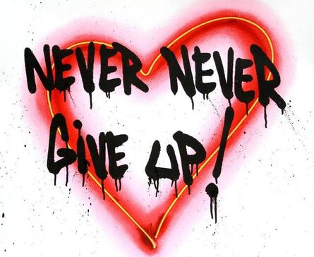Mr. Brainwash, 'Speak from the Heart (Never Give Up)', 2018