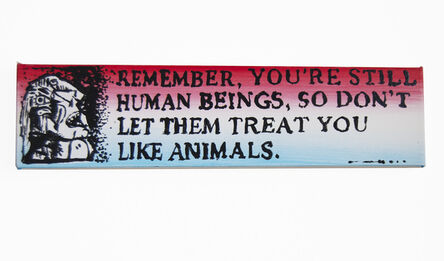 B. Thom Stevenson, 'You're Still Human Beings, So Don't Let Them Treat You Like Animals.', 2020