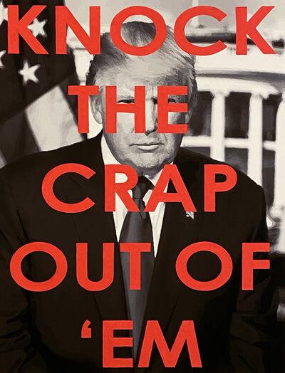 Chris Kienke, 'Knock the Crap Out of 'Em', 2020