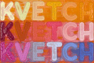 Mel Bochner, 'Kvetch', 2020