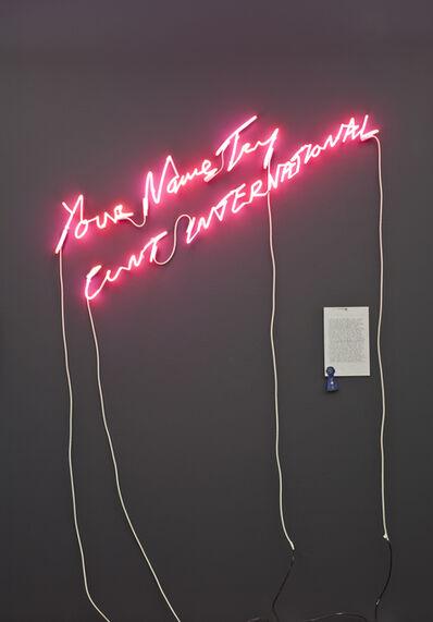 Tracey Emin, 'YourNameTryCUNTINTERNATIONAL', 2004