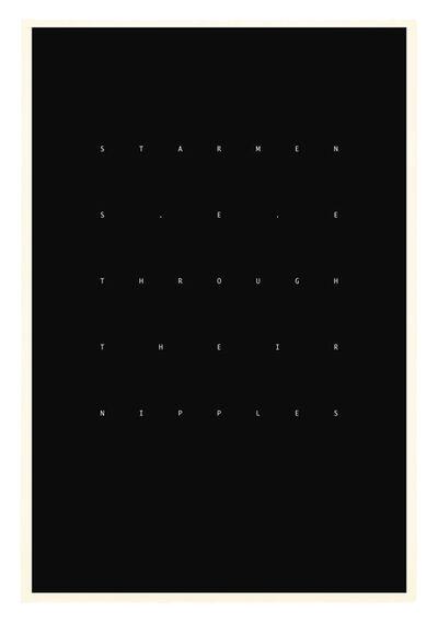 Julian Simmons, 'STARMEN SEE THROUGH THEIR NIPPLES', 2014