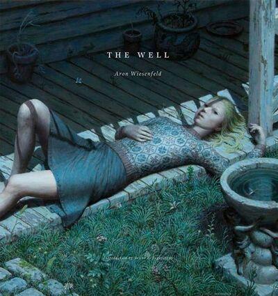 Aron Wiesenfeld, 'The Well: Artist Monograph'