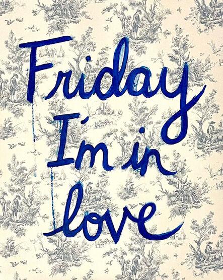 Ayse Wilson, 'Friday I'm in Love', 2021