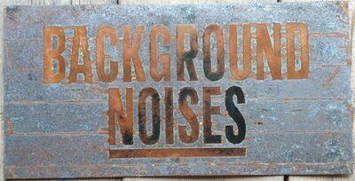 Sean Hart, 'BACKGROUND NOISES (Echoes Series)', 2016