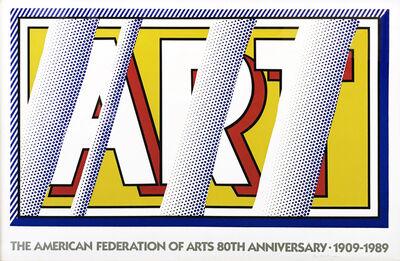 Roy Lichtenstein, 'ART: THE AMERICAN FEDERATION OF ARTS 80TH ANNIVERSARY', ca. 1988