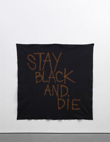 Rashid Johnson, 'Stay Black and Die', 2005