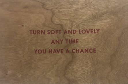 Jenny Holzer, 'Truism (Turn Soft And Lovely Anytime You Have A Chance)', 2018