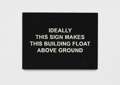 Laure Prouvost, 'IDEALLY THIS SIGN MAKES THIS BUILDING FLOAT ABOVE THE GROUND', 2018