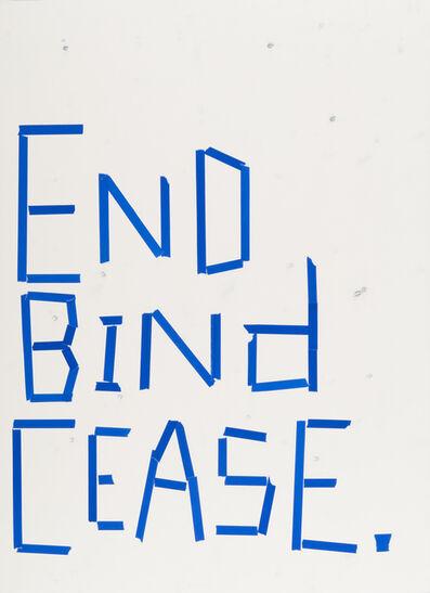 Todd Norsten, 'End Bind Cease.', 2017