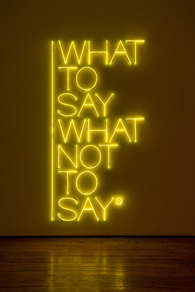 Maurizio Nannucci, 'What to say what not to say', 2017