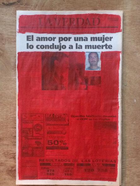 Marco Montiel-Soto, 'La verdad no es noticia. El amor por una mujer lo condujo a la muerte', 2016