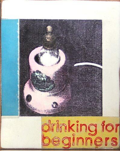 Kati Elm, 'Drinking for beginners', 2013