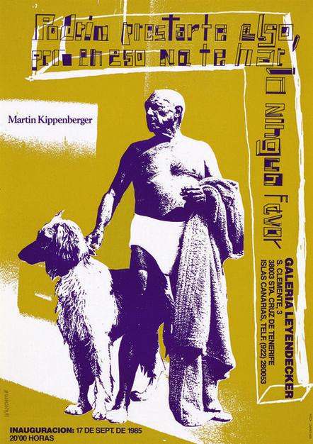 Martin Kippenberger, 'Podria prestarte algo, pero en eso no te haria ningùn favor (I could no doubt loan you something, but that wouldn't be doing you a favour) Galerie Leyendecker, Tenerife (T.Ü.), 1985', 1985