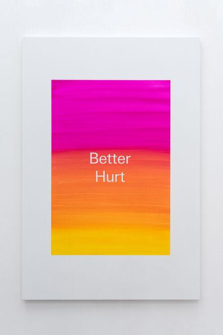 Alex Clarke, 'Better Hurt', 2019