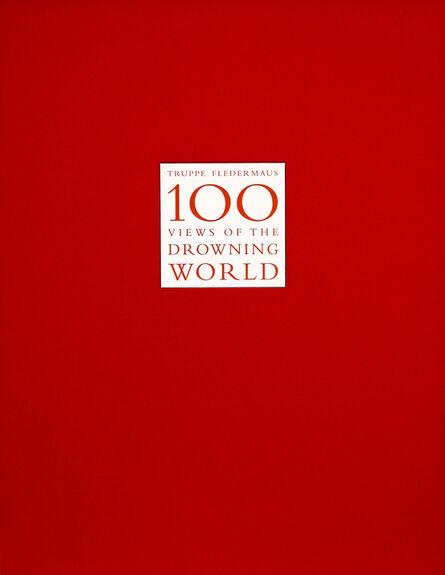Kahn & Selesnick, 'Truppe Fledermaus 100 Views of the Drowning World'