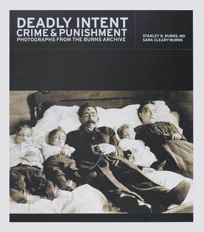 Burns Archive, 'Deadly Intent: Crime and Punishment ', 2008